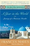 A Year in the World by Mayes, Frances [Paperback]
