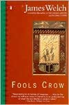 Fools Crow (Contemporary American Fiction) [Paperback]