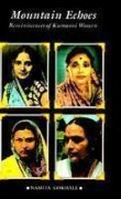 Mountain Echoes- reminiscences of Kumaoni women