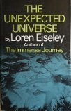 The Unexpected Universe (0151928517) by Loren C. Eiseley
