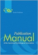 New Edition: Publication Manual [Pub Manual] of the American Psychological (Psych) Association Sixth (6th) Edition