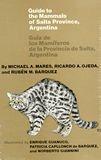 img - for Guide to the Mammals of Salta Province, Argentina / Guia de los Mamiferos de la Provincia de Salta, Argentina book / textbook / text book