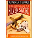 Tennis Shoes: Gadiantons and the Silver Sword ~ Chris Heimerdinger
