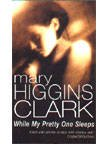 WHILE MY PRETTY ONE SLEEPS. (009968330X) by Clark, Mary Higgins.