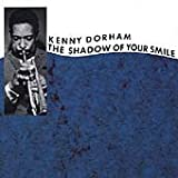 The Shadow of Your Smile [Import, From UK] / Kenny Dorham (CD - 1999)