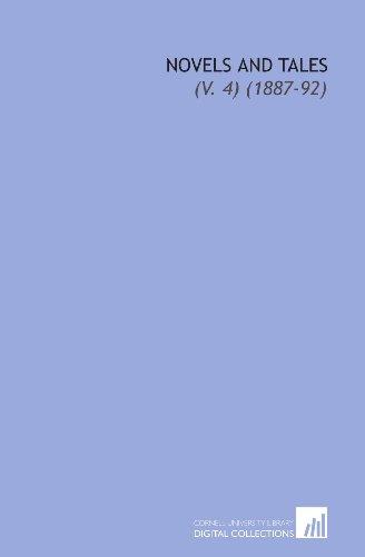 Novels and Tales: (V. 4) (1887-92)