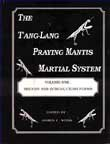 img - for T'ang Lang, The Praying Mantis System, Volume One: History and Forms book / textbook / text book