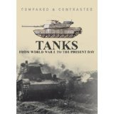 Tanks From World War I to the President Day, Compared & Contrasted PDF