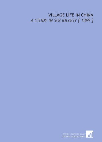 Village Life in China: A Study in Sociology [ 1899 ]
