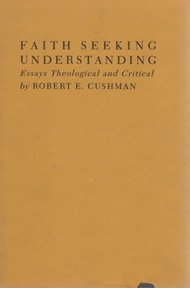 Faith Seeking Understanding: Essays Theological and Critical