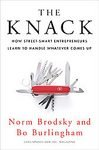 The Knack: How Street-Smart Entrepreneurs Learn to Handle Whatever Comes Up [Hardcover]