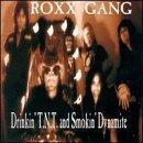 Drinkin' TNT Smokin' Dynamite by Roxx Gang (2000-06-06)