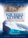 img - for Fortresses & Icebergs: The Evolution of the Transatlantic Defense Market and the Implications for U.S. National Security Policy - Volume II - Country Studies (Fortresses & Icebergs) book / textbook / text book