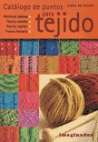 Catalogo de puntos para tejido / Keys to Knitting Catalog (Spanish Edition)