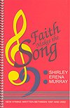 img - for FAITH MAKES THE SONG - Shirley Erena Murray - Song Book book / textbook / text book