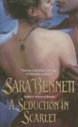 A Seduction in Scarlet, Sara Bennett