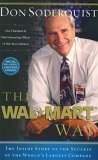 img - for The Wal-Mart Way - The Inside Story of the Succcess of the World's Largest Company by Don Soderquist (January 1, 2005) Paperback book / textbook / text book