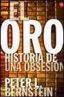 El oro. Historia de una obsesion (8466310509) by Peter L. Bernstein