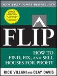 FLIP: How to Find, Fix, and Sell Houses for Profit 1st edition, by Clay Davis ,Gary Keller Rick Villani