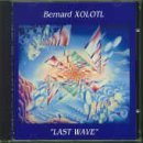 Last Wave By Bernard Xolotl (1996-09-24)