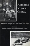 img - for America Views China: American Images of China Then and Now book / textbook / text book
