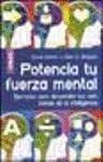 Potencia Tu Fuerza Mental / Building Mental Muscle: Conditining Excercises for the Six Intelligence Zones: Ejercicios para Desarrollar las Seis Zonas … Tests and Games) (Spanish Edition)