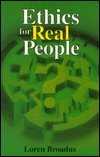 img - for Ethics for Real People: A Guide for the Morally Perplexed book / textbook / text book