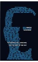 Psychoanalysis, Language, and the Body of the Text