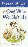 The Dog Who Wouldn't Be by Farley Mowat, Paul Galdone (Illustrator)