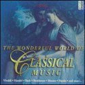 The Wonderful World of Classical Music (Box Set) by Richard [1] Strauss, Igor Stravinsky, Modest Mussorgsky, Ludwig van Beethoven and Christian Sinding
