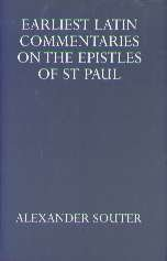 Earliest Latin Commentaries On the Epistles of St Paul (Oxford University Press Academic Monograph Reprints), A. SOUTER