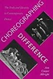 Choreographing Difference: The Body and Identity in Contemporary Dance