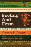 Feeling and Form (0684718324) by Susanne K. Langer