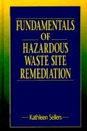 Fundamentals of Hazardous Waste Site RemediationFrom Lwis Publishrs;Inc.,1999