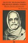 img - for Jagatguru Shankaracharya Shri Bharati Krishna Teertha: His Life, Thought and Literature book / textbook / text book