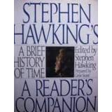 Stephen Hawking's a Brief History of Time: A Reader's Companionby Stephen W. Hawking