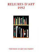 Reliure d'art 1992: Catalogue de l'exposition presentee au Couvent des Cordeliers (15 octobre-8 novembre 1992) (French Edition)