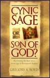 Cynic Sage or Son of God? (0801021189) by Boyd, Gregory A.