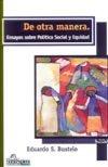 img - for de Otra Manera: Ensayos Sobre Politica Social y Equidad (Biblioteca de Las Mujeres) (Spanish Edition) book / textbook / text book