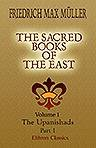 img - for The Sacred Books of the East. Volume 1. The Upanishads. Part 1 book / textbook / text book