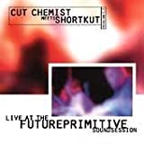 echange, troc Cut Chemist & DJ Shortkut - Live At Future Primitive Sound Vol. 1