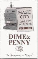 """Magic City Dime & Penny Book--Volume 10 """"A Beginning in Magic"""""""