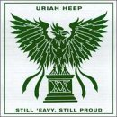 Still 'Eavy Still Proud by Uriah Heep