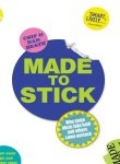 Made to Stick: Why Some Ideas Take Hold and Others Come Unstuck (1905211562) by Heath, Chip