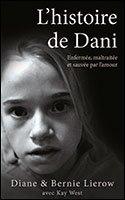 L Histoire De Dani Enfermee Maltraitee Et Sauvee Par L