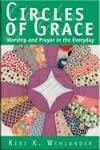 Circles of Grace: Worship and Prayer in the Everyday