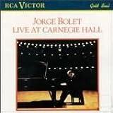 Jorge Bolet: Live at Carnegie Hall