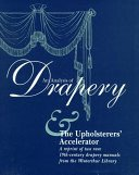 An Analysis of Drapery & The Upholsters\' Accelerator (Acanthus Press Reprint : the 19th Century : Landmarks in Design, Vol 1)