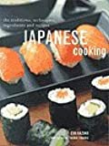 Japanese Cooking, the Traditions, Techniques, Ingredients and Recipes