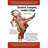 Doctors, Lawyers, Indian Chiefs: Jim Thorpe & Pop Warner's Carlisle Indian School Football Immortals Tackle Socialites, Bootleggers, Students, Moguls, ~ Tom Benjey